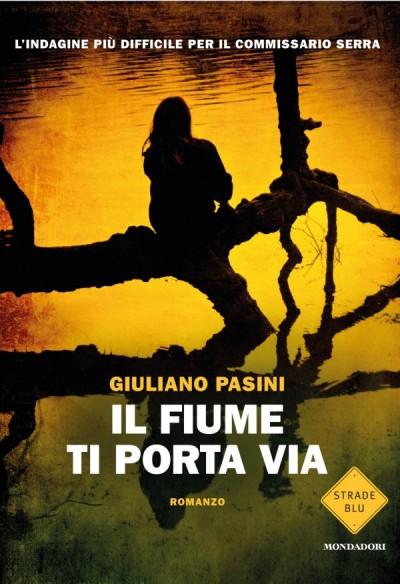 Il fiume ti porta via – Giuliano Pasini