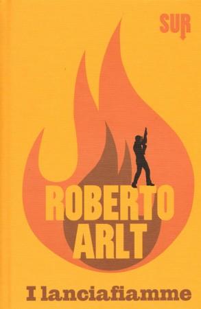 I lanciafiamme – Roberto Arlt