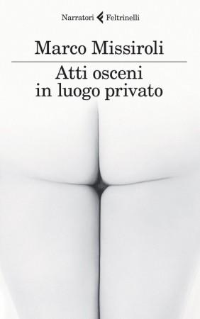 Atti osceni in luogo privato – Marco Missiroli