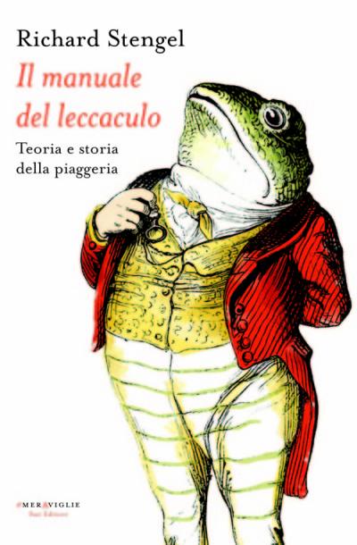 Il manuale del leccaculo – Richard Stengel