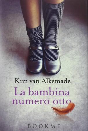 La bambina numero otto – Kim van Alkemade