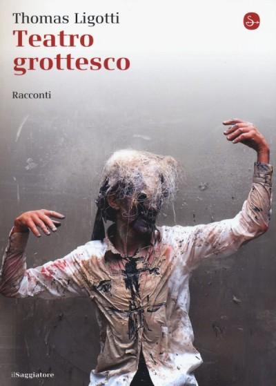 Teatro grottesco – Thomas Ligotti