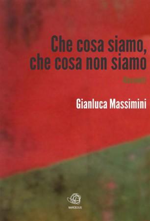 Che cosa siamo, che cosa non siamo – Gianluca Massimini