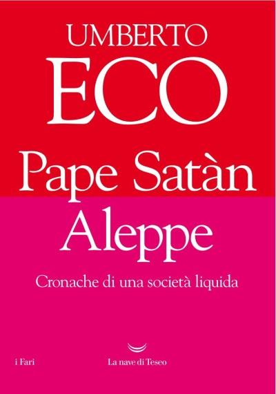 Pape Satàn Aleppe. Cronache di una società liquida – Umberto Eco