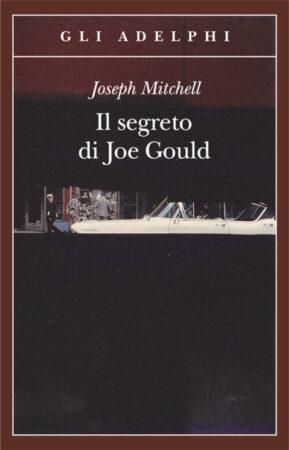 Il segreto di Joe Gould – Joseph Mitchell