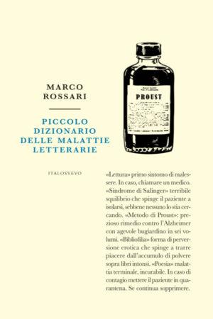 Piccolo dizionario delle malattie letterarie – Marco Rossari