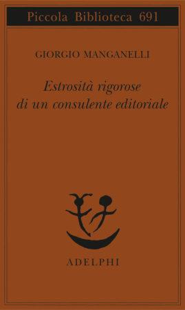 Estrosità rigorose di un consulente editoriale – Giorgio Manganelli