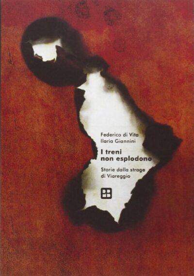 I treni non esplodono – Federico di Vita, Ilaria Giannini