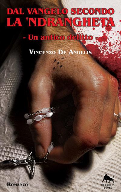 Dal Vangelo secondo la 'Ndrangheta – Vincenzo De Angelis
