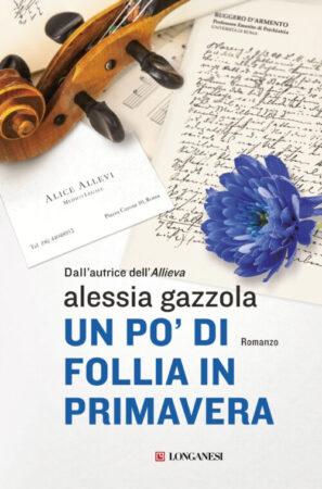 Un po' di follia in primavera – Alessia Gazzola