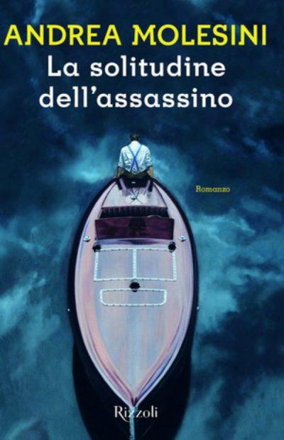 La solitudine dell'assassino – Andrea Molesini