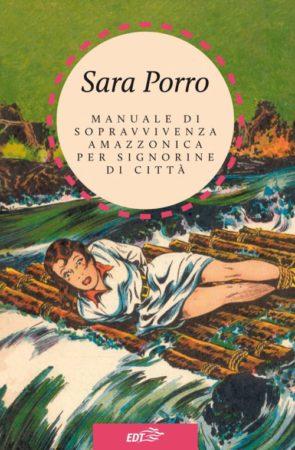 Manuale di sopravvivenza amazzonica per signorine di città – Sara Porro