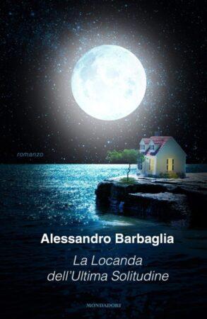 La locanda dell'Ultima Solitudine – Alessandro Barbaglia