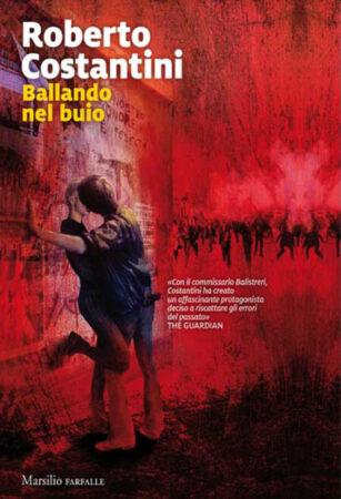 Ballando nel buio – Roberto Costantini