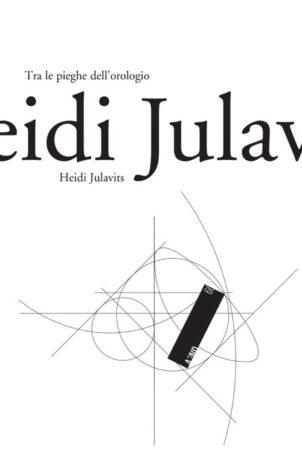 Tra le pieghe dell'orologio – Heidi Julavits