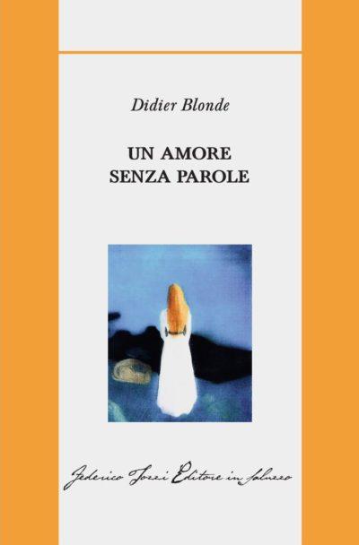 Un amore senza parole – Didier Blonde