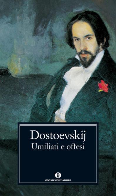 Umiliati e offesi – Dostoevskij