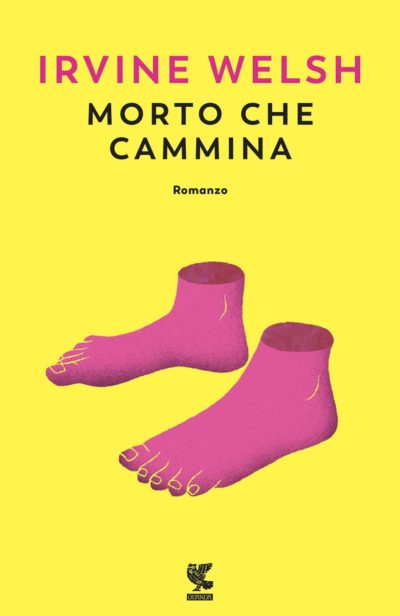Morto che cammina – Irvine Welsh