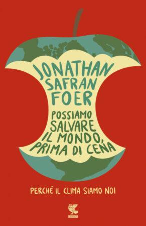 Possiamo salvare il mondo prima di cena – Jonathan Safran Foer