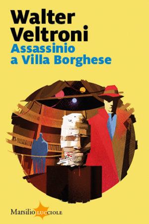 Assassinio a Villa Borghese – Walter Veltroni