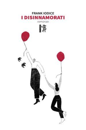 I disinnamorati – Frank Iodice