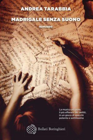 Madrigale senza suono – Andrea Tarabbia