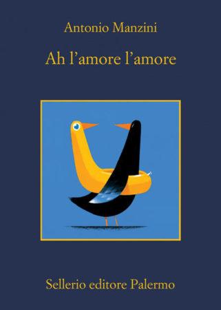 Ah l'amore l'amore – Antonio Manzini