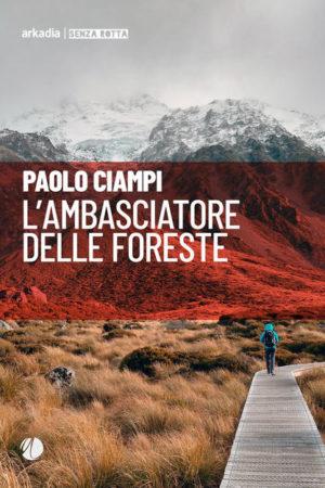L'ambasciatore delle foreste – Paolo Ciampi