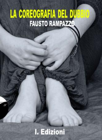 La coreografia del dubbio – Fausto Rampazzo
