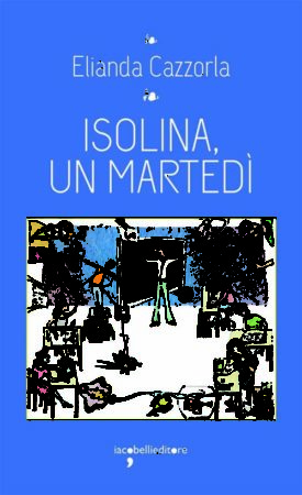 Isolina, un martedì – Elianda Cazzorla
