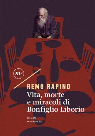 Vita, morte e miracoli di Bonfiglio Liborio – Remo Rapino