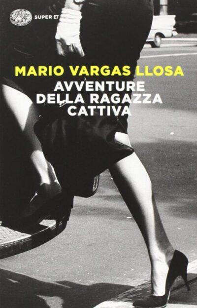 Avventure della ragazza cattiva – Mario Vargas Llosa