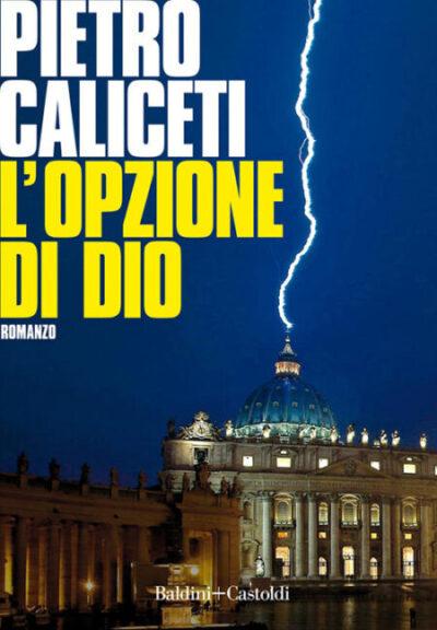 L'opzione di Dio – Pietro Caliceti