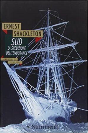 Sud. La spedizione dell'Endurance – Ernest Shackleton