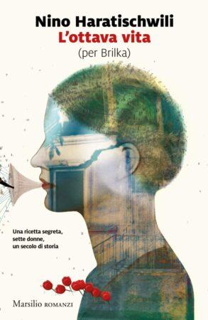 L'ottava vita (per Brilka) – Nino Haratischwili
