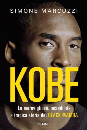 Kobe. La meravigliosa, incredibile e tragica storia del Black Mamba – Simone Marcuzzi