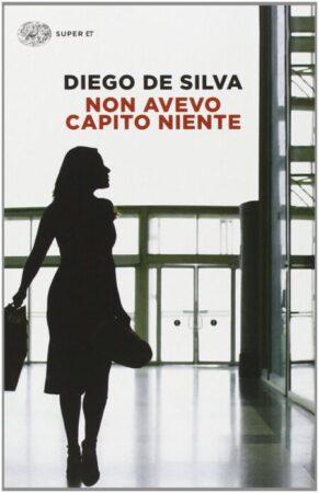 Non Avevo Capito Niente – Vincenzo Malinconico #1 – Diego De Silva