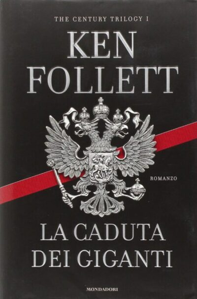 La Caduta dei Giganti – The Century Trilogy #1 – Ken Follett