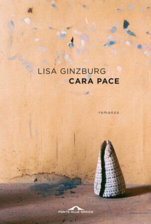 Cara pace – Lisa Ginzburg