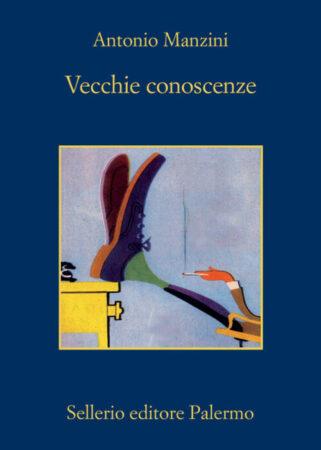 Vecchie conoscenze – Antonio Manzini
