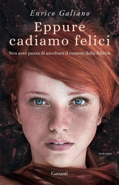 Eppure Cadiamo Felici – Enrico Galiano
